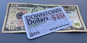 Downtown Dollars | Ukiah Main Street Program